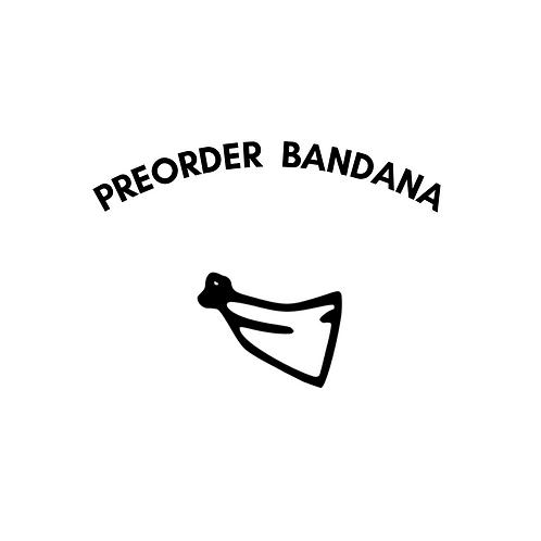 Preorder - Bandana