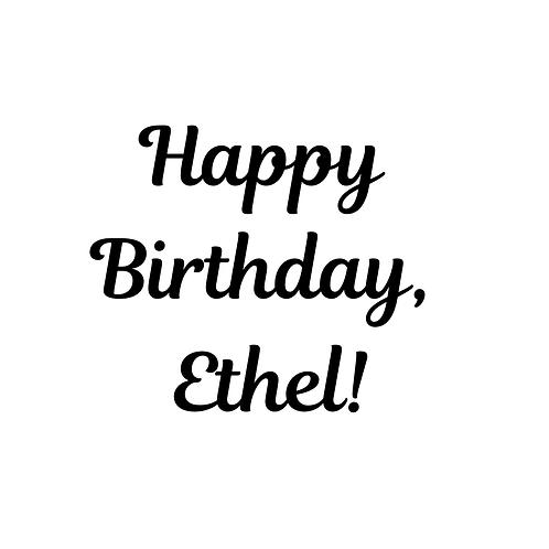 Happy Birthday Ethel - Add-On