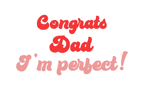 Congrat's Dad I'm Perfect - Bandana