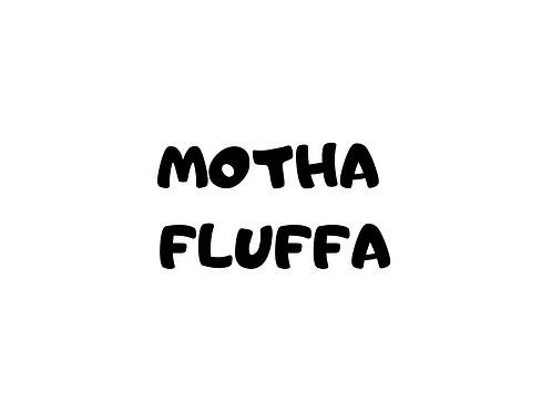 Motha Fluffa Add-On