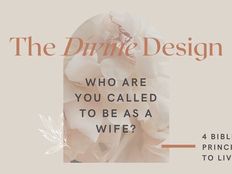 The Divine Design: What Is Our Role As A Wife?