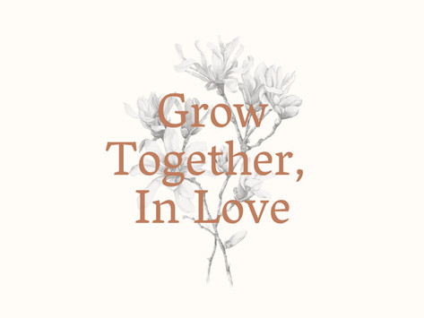 Grow Together, In Love (How To Be Unified As A Couple)