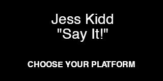 Jess Kidd say it topper.JPG