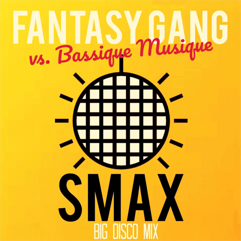 Fantasy Gang - SMAX BIG DISCO
