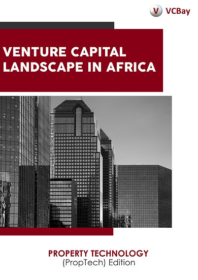Venture Capital Landscape in Africa (PropTech) Edition