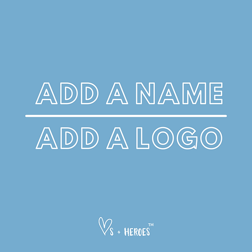ADD A NAME/ LOGO