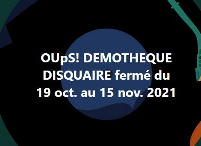 DEMOTHEQUE FERMETURE 2021.JPG