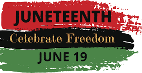 Juneteenth 2021, a National Holiday