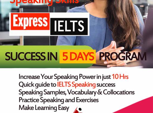5 days program for Express IELTS for Speaking Skills in Kharghar, Navi Mumbai