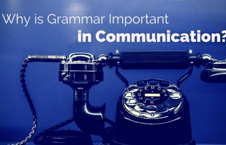The Significance Of Grammar In Effective Communication