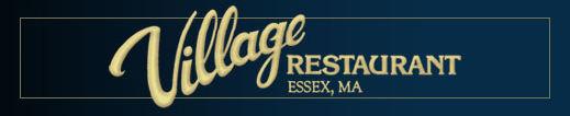 Village Restaurant in Essex, MA