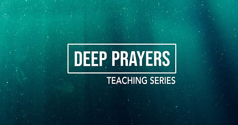 Sermon Series - Deeper Prayers 4k Slide.