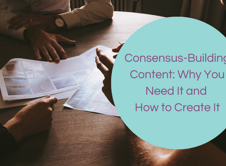 Consensus-Building Content: Why You Need It and How to Create It