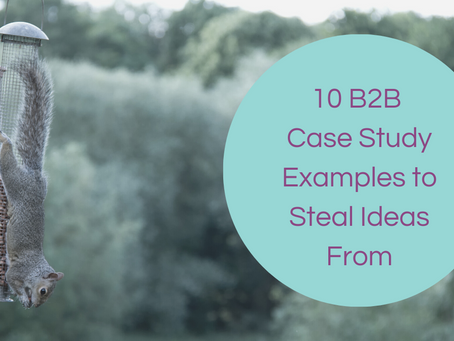 10 B2B Case Study Examples to Steal Ideas From
