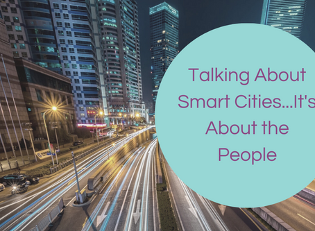Talking About Smart Cities...It's About the People