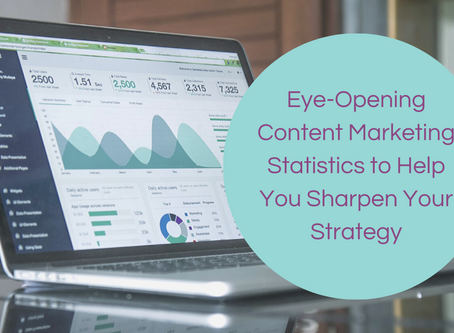Eye-Opening Content Marketing Statistics to Help You Sharpen Your Strategy