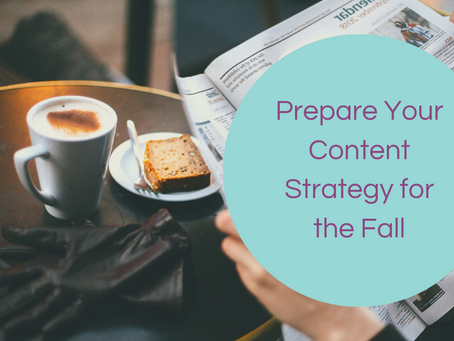 Prepare Your Content Strategy for the Fall