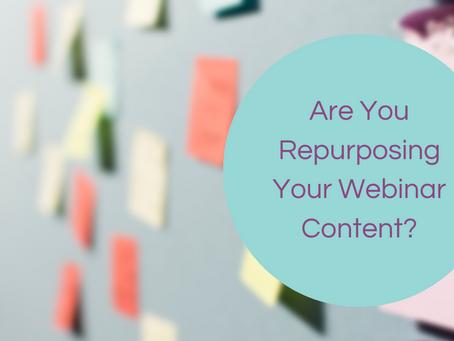 Are You Repurposing Your Webinar Content?
