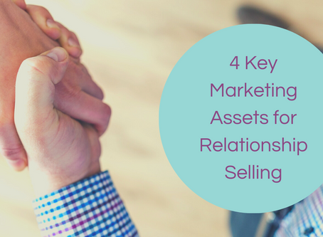 4 Key Marketing Assets for Relationship Selling
