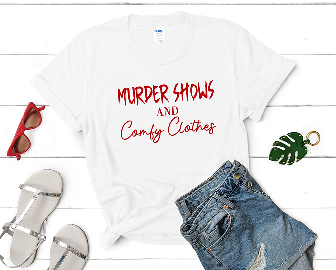 Murder Shows & Comfy Clothes T-Shirt