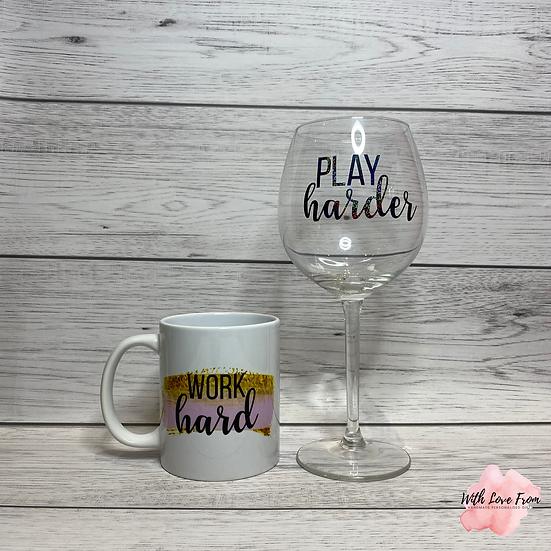 Work Hard Play Harder Mug & Wine Glass Set