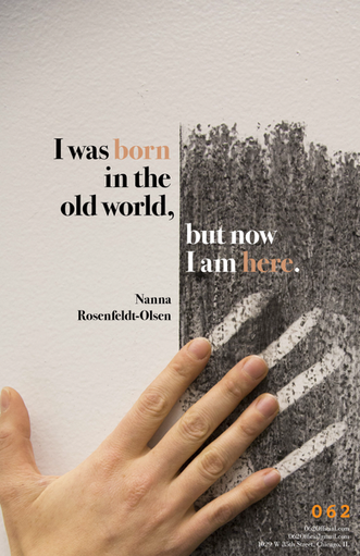 """Nanna Rosenfeldt-Olsen - """"I was born in the old world, but now I am here."""" Exhibition Poster"""