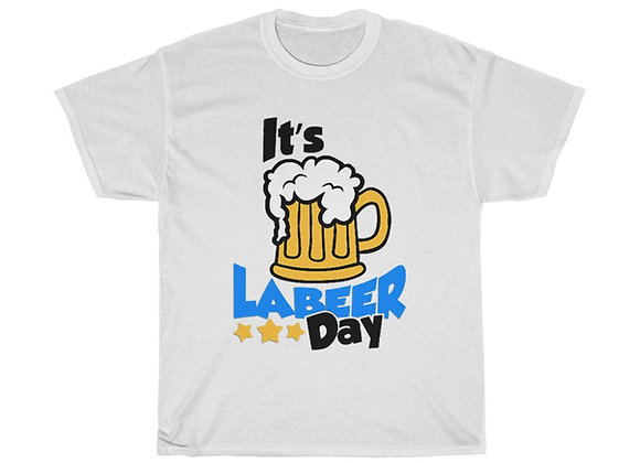 It's Labeer Day Tee