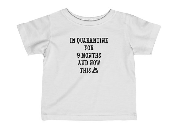 Infant In Quaratine for 9 Months and Now This Sh!t Jersey Tee