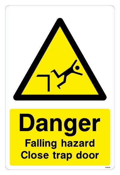 Danger falling hazard Close trap door