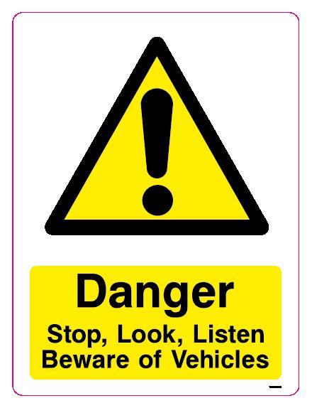 Danger Stop, Look, Listen Beware of Vehicles