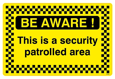 BE AWARE!  This is a security patrolled area