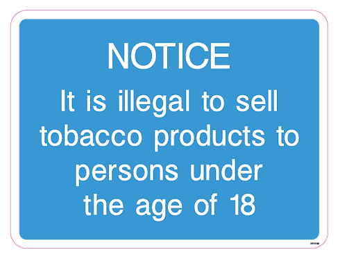Notice - It is illegal to sell tobacco products to persons under the age of 18