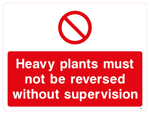 Heavy plants must not be reversed without supervision