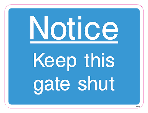 Notice - Keep this gate shut