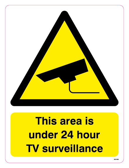 This area is under 24 hour TV surveillance