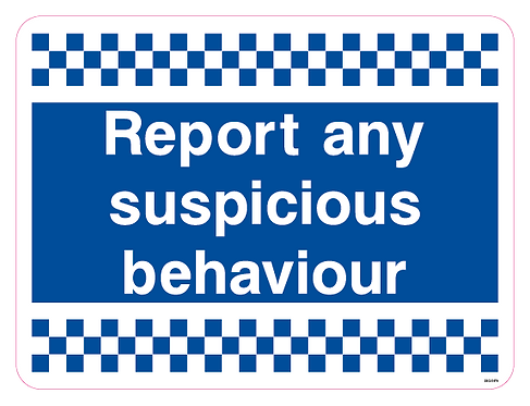 Report any suspicious behaviour