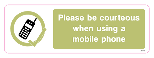 Please be courteous when using a mobile phone