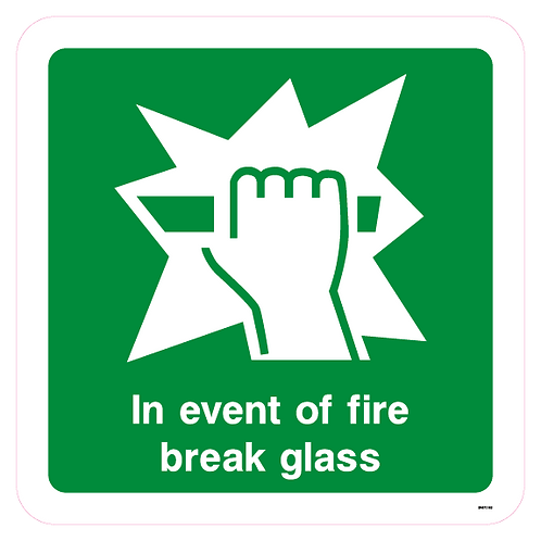 In event of fire break glass