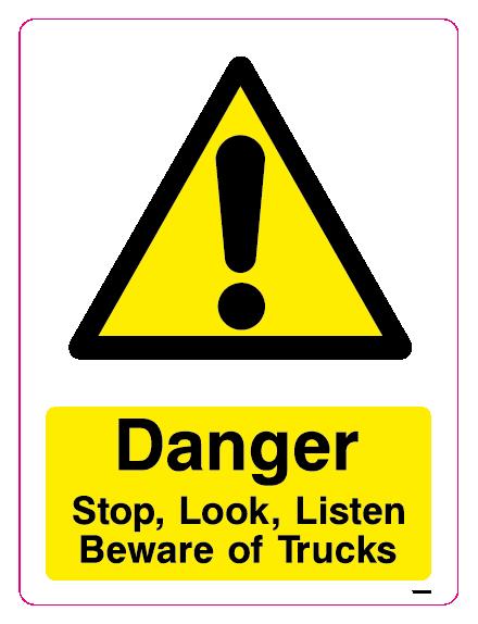 Danger Stop, Look, Listen Beware of Trucks