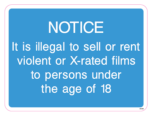Notice - It is illegal to sell or rent violent or X-rated films to persons under