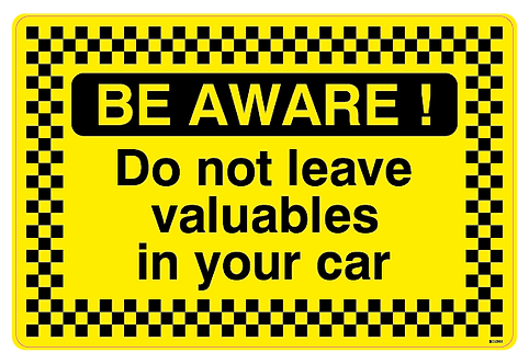 BE AWARE!  Do not leave valuables in your car