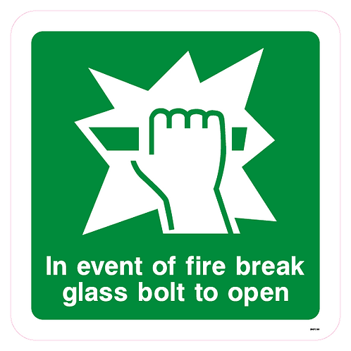In the event of fire break glass bolt to open