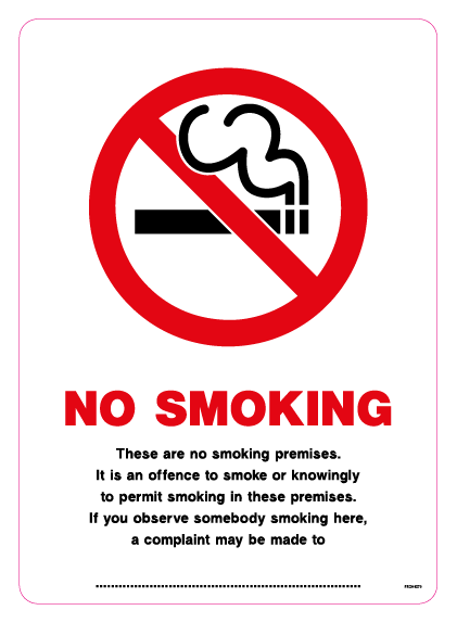 NO SMOKING These are no smoking premises. It is an offence to smoke or knowingly