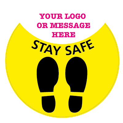 Stay Safe, With your own logo or message floor sticker
