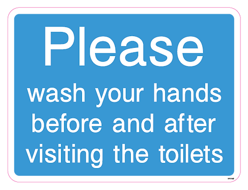 Please wash your hands before and after visiting the toilets