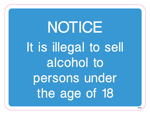 Notice - It is illegal to sell alcohol to persons under the age of 18