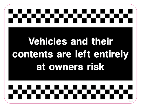 Vehicles and their contents are left entirely at owners risk