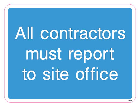 All contractors must report to site office