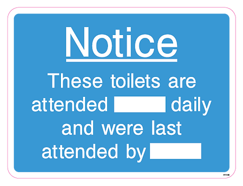 Notice - These toilets are attended daily and were last attended by