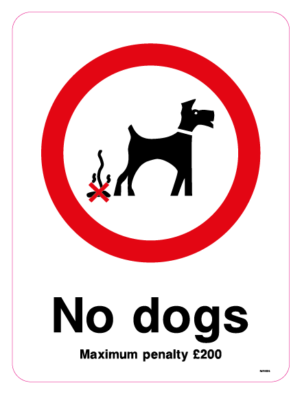 No dogs - Maximum penalty £200